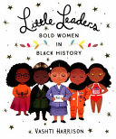 "Image for ""Little Leaders Bold Women in Black History"""