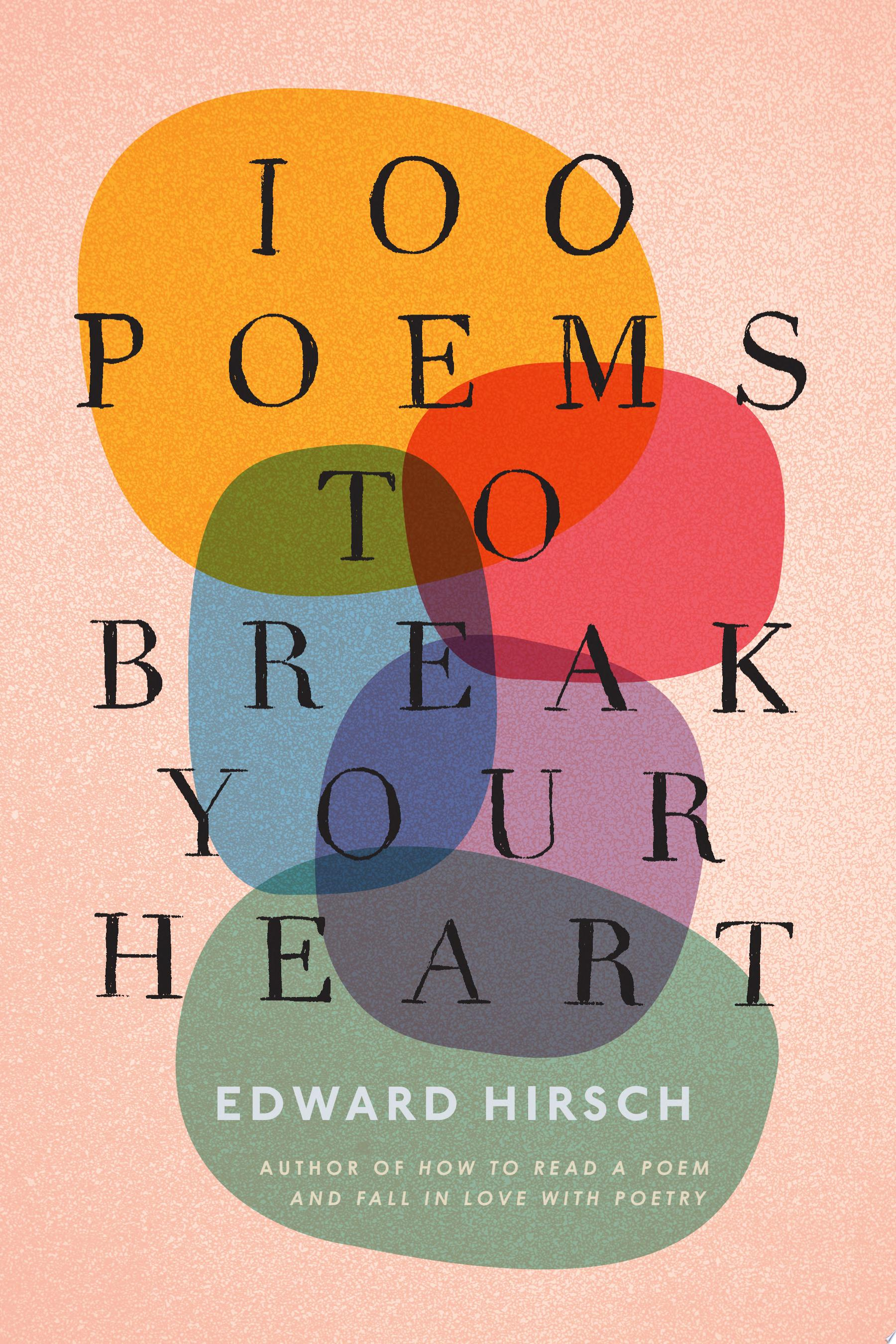 "Image for ""100 Poems to Break Your Heart"""